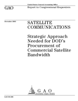 Satellite communications strategic approach needed for DOD s procurement of commercial satellite bandwidth  PDF