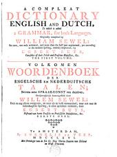 A Compleat Dictionary, English and Dutch, to which is Added a Grammar, for Both Languages: Volume 1