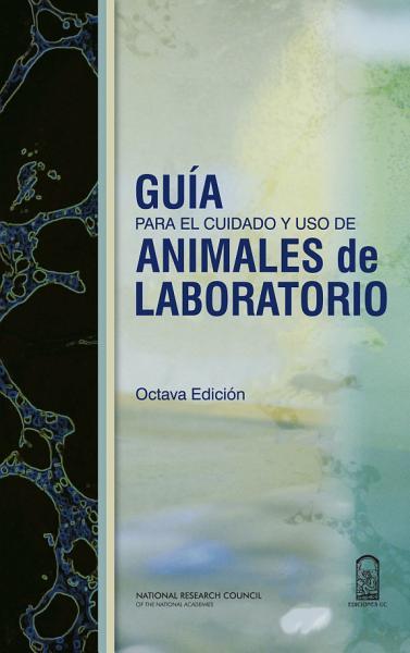 Gu  a para el cuidado y uso de animales de laboratorio