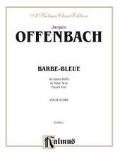 Barbe-Bleue, An Opera Buffa in Three Acts: Vocal Score with French Text
