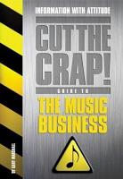 The Cut the Crap  Guide to Music Business PDF