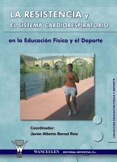 La resistencia y el sistema cardiorrespiratorio en la educación física y el deporte