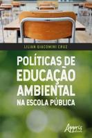 Pol  ticas de Educa    o Ambiental na Escola P  blica PDF
