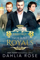 Not Just Royals Trilogy