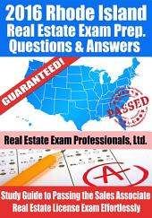 2016 Rhode Island Real Estate Exam Prep Questions and Answers: Study Guide to Passing the Salesperson Real Estate License Exam Effortlessly