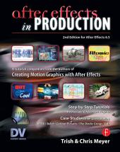 After Effects in Production: A Companion for Creating Motion Graphics, Edition 2