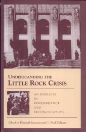 Understanding the Little Rock Crisis: an Exercise in Remebrance and Reconcil (p)