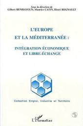 L'Europe et la méditerranée: intégration économique et libre-échange