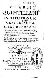 M. Fabii Quintiliani Institutionum oratoriarum libri duodecim: ad usum scholarum accommodati ...