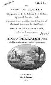 De slag van Algiers: uitgesproken in de Gasthuiskerk te Schiedam, op den 26 november 1816, bij gelegenheid der opentlijke feestviering door het Schiedamsch departement der Maatschappij: Tot Nut van 't Algemeen, wegens de behaalde zege