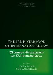 The Irish Yearbook of International Law, Volume 2 2007
