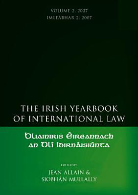 The Irish Yearbook of International Law  Volume 2 2007 PDF