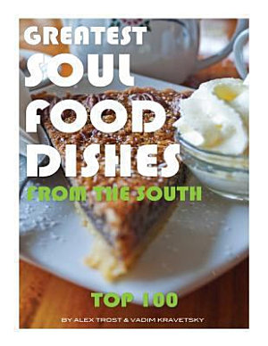 Greatest Soul Food Dishes from the South  Top 100