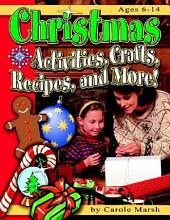Christmas: Activities, Crafts, Recipes and More