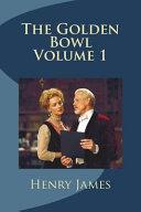 The Golden Bowl Volume 1 PDF