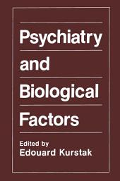 Psychiatry and Biological Factors