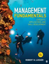Management Fundamentals: Concepts, Applications, and Skill Development, Edition 8