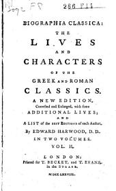 Biographia Classica: The Lives and Characters of the Greek and Roman Classics, Volume 2