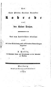 Des Caius Plinius Cäcilius Secundus Lobrede auf den Kaiser Trajan. Aus dem Lateinischen übersetzt, und mit einer Einleitung und erklärenden Anmerkungen begleitet, von J. Hoffa