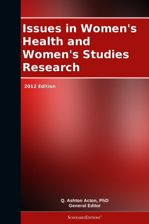 Issues in Women s Health and Women s Studies Research  2012 Edition PDF