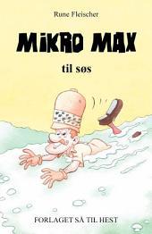 Mikro Max #2: Mikro Max til søs