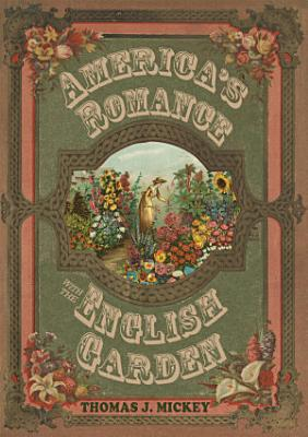America   s Romance with the English Garden PDF
