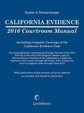 California Evidence 2016 Courtroom Manual