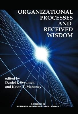 Organizational Processes and Received Wisdom