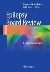 Epilepsy Board Review: A Comprehensive Guide