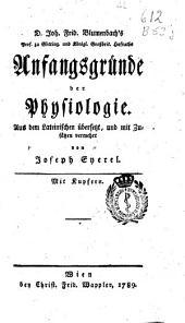 D. Joh. Frid. Blumenbach's ... Anfangsgründe der Physiologie