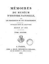 MEMOIRES DU MUSEUM D'HISTOIRE NATURELLE, PAR LES PROFESSEURS DE CET ETABLISSEMENT