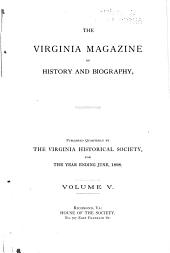 The Virginia Magazine of History and Biography: Volume 5