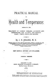 Practical Manual of Health and Temperance: Embracing the Treatment of Common Diseases, Accidents and Emergencies, the Alcohol and Tobacco Habits, Useful Hints and Recipes
