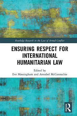 Ensuring Respect for International Humanitarian Law