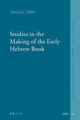 Studies in the Making of the Early Hebrew Book PDF