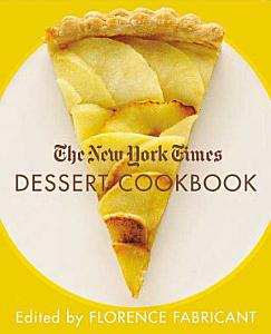 The New York Times Dessert Cookbook Book