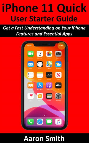 iPhone 11 Quick User Starter Guide