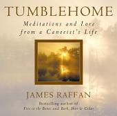 Tumblehome: Meditations and Lore from a Canoeist's Life
