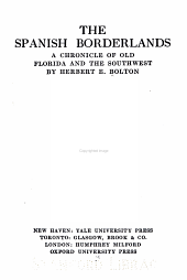 The Spanish Borderlands: A Chronicle of Old Florida and the Southwest, Volume 23