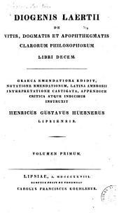 Diogenis, Laertii De vitis: dogmatis et apophthegmatis clarorum philosophorum libri decem