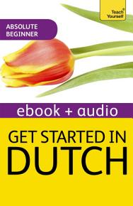 Get Started In Beginner s Dutch  Teach Yourself  New Edition  PDF