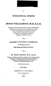 A biographical memoir of Hugh Williamson ...: Delivered on the first of November, 1819, at the request of the New-York historical society, Issue 10