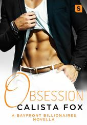 Obsession: A Billionaire Menage Romance