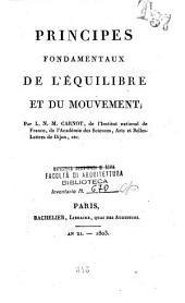 Principes fondamentaux de l'equilibre et du mouvement par L. N. M. Carnot ...