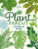 The Plant Parent Coloring Book