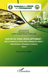 Sortir du sous-développement : quelles nouvelles pistes pour l'Afrique de l'Ouest ? (Tome 3): Industrialisation, technologie et croissance