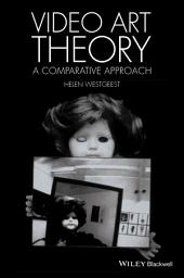 Video Art Theory: A Comparative Approach