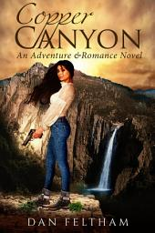 Copper Canyon: An Adventure & Romance Novel