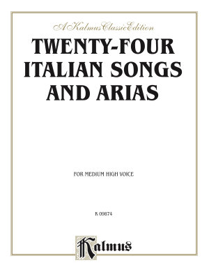 Twenty four Italian Songs and Arias  Medium High Voice with English and Italian Text