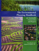 The Environmental Planning Handbook for Sustainable Communities and Regions PDF
